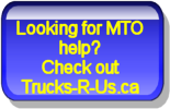 For help with MTO matters go to Trucks-R-Us.ca